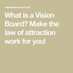 What is a Vision Board? Make the law of attraction work for you! http://www.loapowers.com/you-make-your-destiny/