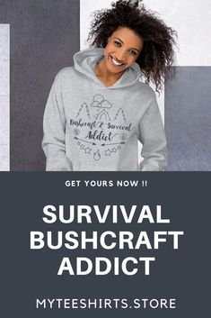 BUSHCRAFT & SURVIVAL ADDICT Hoodie Everyone needs a cozy go-to hoodie to curl up in, so go for one that's soft, smooth, and stylish. Survival Supplies, Survival Skills, Survival Gear, Bushcraft Skills, Survival Shelter, Survival Prepping, Wilderness Survival, T Shirts, Funny Tshirts