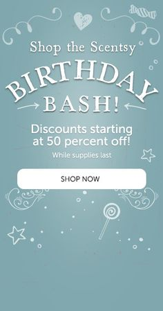 Scentsy's 11th Birthday Bash. Deep discounts starting at 50% off.  Only available through my website. Check it out today before it's too late. July 1-6 only. While supplies last.