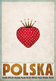 Strawbery - Polska Polish promotion poster Check also other posters from the series PLAKAT-POLSKA Original Polish Poster Pop Art, Polish Posters, Poster S, Vintage Travel Posters, Art Design, Illustrations And Posters, Graphic Design Typography, Illustration Art, Prints