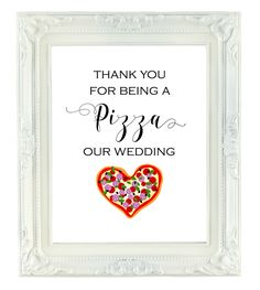 Thank You For Being A Pizza Our Wedding, 8x10 Digital Wedding Sign, Printable Wedding Sign, Wedding Pizza Sign, Pizza Bar, Reception Sign by VividBlissPrintables on Etsy