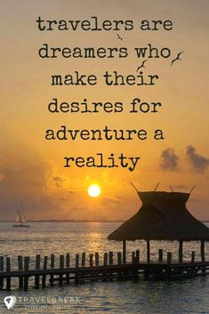 travelers are dreamers who make their desires for adventure a reality #TravelQuotes