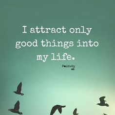 I attract only good things into my life. #positivitynote #positivity #inspiration