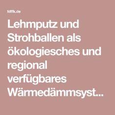 Lehmputz und Strohballen als ökologiesches und regional verfügbares Wärmedämmsystem in Verbindung mit Stahlhalle und Betongründung