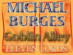 Goblin Alley: Eleven Lords by Michael Burges, via Kickstarter. Loved the first one, remember to look for the sequel when it is out!