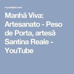 Manhã Viva: Artesanato - Peso de Porta, artesã Santina Reale - YouTube