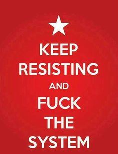 Keep resisting and fuck the system | Anonymous ART of Revolution (Fuck the system before the system fucks you!) Georgia Unity