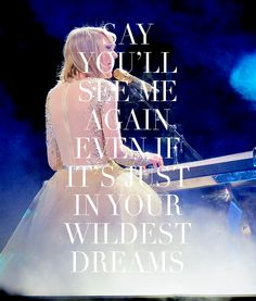 Wildest Dreams ~ Taylor Swift