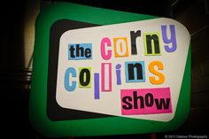 The 'Corny Collins Show' sign. Doesn't that just look great. It's just wacky and perfect.