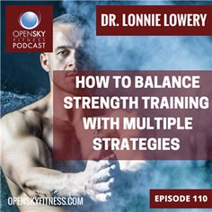 Check out this Clammr from our interview with Dr. Lonnie Lowery! As part of Strong People Are Awesome Month, we're talking about How to Balance Strength Training with Multiple Strategies. In order to do that, you need to do a baseline assessment of your own fitness and physical strength to get started.