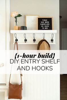 DIY Entry Shelf with Hooks {ONE HOUR BUILD!} - Love & Renovations How to build a simple DIY wall shelf with hooks to hang in your entry. This simple project will take less than an hour and is a really cute and functional addition to your home! Diy Entry Shelf, Entry Shelf With Hooks, Entryway Hooks, Shelf Hooks, Diy Wall Shelves, Foyer, Entryway Ideas, Hallway Shelf, Tv Shelf