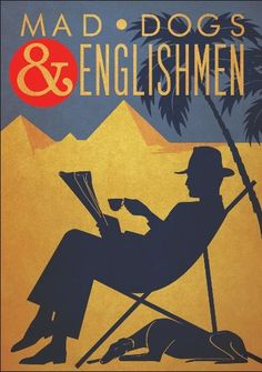 Mad Dogs and Englishmen - Art Deco Poster