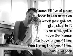 Sam Hunt - House Party <<<This is seriously my favorite song!!!