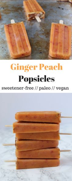 Ginger Peach Popsicles - Eat the Gains