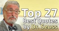 Top-27-Best-Quote-by-Dr.-Seuss Best Quotes, Motivation, Tops, Best Quotes Ever, Determination, Inspiration