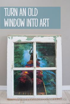 DIY Antique Window Art