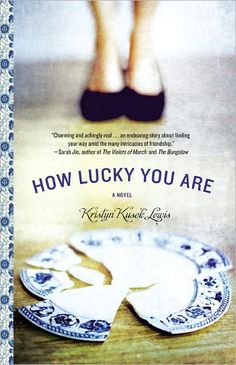 How Lucky You Are by Kristyn Kusek-Lewis-A story about Friendship.