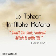 When you feel lonely, remember that you're actually not alone. Allah is there with you.