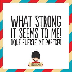 """""""What strong it seems to me!"""" - """"¡Qué fuerte me parece!"""" - La vida with an air #Superbritanico"""