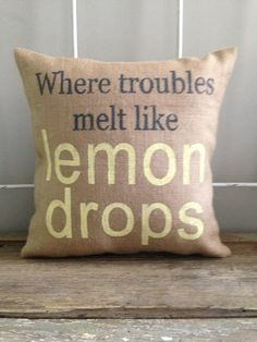 "Burlap Pillow - ""Where Troubles Melt Like Lemon Drops""  Lake house decor, Beach house decor, Mother's Day"