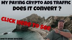 My Paying Crypto Ads Traffic - Does IT Convert ?