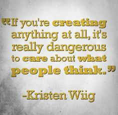 Quote about creativity from comedian Kristen Wiig.