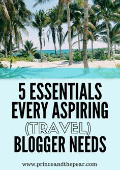 5 Essentials for Aspiring Bloggers: Start working today towards the life you deserve. Follow these actionable steps and get started in your blogging career.