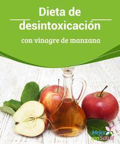 Dieta de desintoxicación con vinagre de manzana El vinagre de manzana ayuda a disminuir el apetito y a disolver las grasas, por lo que se recomienda su consumo para bajar de peso de manera saludable