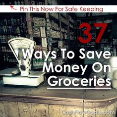 37+ Ways To Save Money On Your Groceries