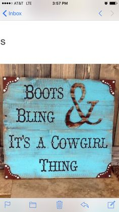 Going to be selling boots and bling, all a country girls needs. Rustic Signs, Wooden Signs, Western Signs, Yorkies, Westerns, Western Crafts, Western Homes, Diy Origami, Thing 1