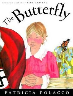 The Butterfly by Patricia Polacco. (Historical Fiction) This is a story about two little girls and their families that takes place during the Holocaust. One family is hiding the other family which is Jewish and one night  a neighbor reports seeing them. The families have to separate and hide again.