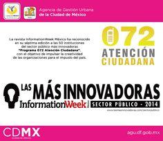 Las más innovadoras Information Week El programa 072 de Atención Ciudadana es reconocido como uno de los más innovadores en el sector público