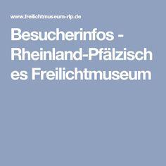 Besucherinfos - Rheinland-Pfälzisches Freilichtmuseum