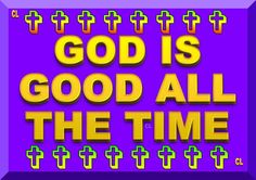 God is Good all the Time. Holy Bible King James, Bible King James Version, Praise Quotes, Daily Quotes, Life Quotes, Thought For Today, God Help Me, Virtuous Woman, Morning Prayers