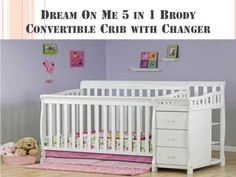 Ultimate Guide of Dream On Me 5 in 1 Brody Convertible Crib with Changer