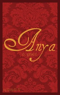Baby Girl Name: Anya. Meaning: Grace. Origin: Hebrew; Russian. http://www.pinterest.com/vintagedaydream/baby-names/