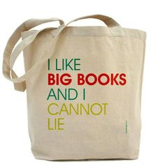 I Like Big Books And I Cannot Lie - Cotton Canvas Tote Bag. I totally need this. Ha!