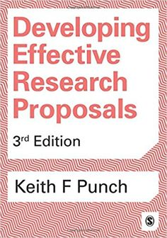 Punch, K. (2016) Developing effective research proposals (3rd ed.) Los Angeles: Sage