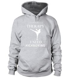 """# I Don't Need Therapy I Need Kickboxing 