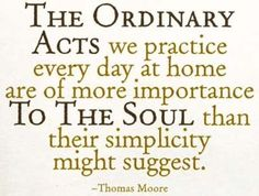 The ordinary acts...                          http://michellewooderson.blogspot.com/