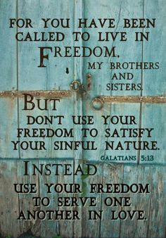 GALATIANS 5:13...serve one another in Love                                                                                                                                                      More