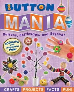 Button Mania: Crafts, Activities, Facts, and Fun! by Amanda Formaro