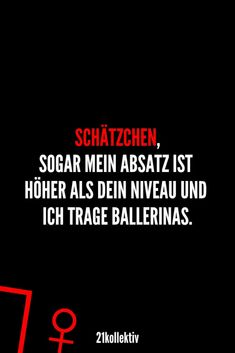 - Schätzchen, sogar mein Absatz ist höher als dein Niveau und ich trage Ballerinas. Your Smile, Make You Smile, Wallpapers Funny, Crazy Girlfriend Meme, Funny Images, Funny Pictures, Are You Bored, Lifestyle Quotes, Funny Comments