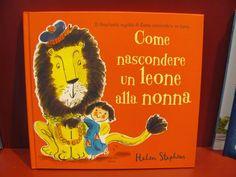 """Helen Stephens """"Come nascondere un leone alla nonna"""", Nord-Sud"""