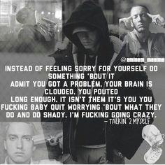 Eminem : quit worrying about what they do and do SHADY. Eminem Funny, Eminem Lyrics, Eminem Rap, Rapper Quotes, Lyric Quotes, Yoga Quotes, Quotes Quotes, Qoutes, Sister Quotes