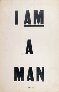 I am a man. Civil Rights posters. #historical #typography #type