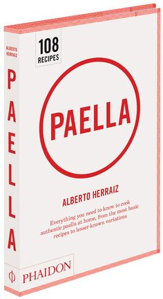 Paella by Alberto Herraiz, published by Phaidon - great cover