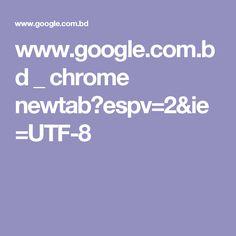 www.google.com.bd _ chrome newtab?espv=2&ie=UTF-8