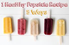 1 Healthy Popsicle Recipe 5 Ways