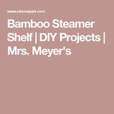 Bamboo steamer shelf shelving pinterest steamers repurpose bamboo steamer shelf diy projects mrs meyers solutioingenieria Image collections